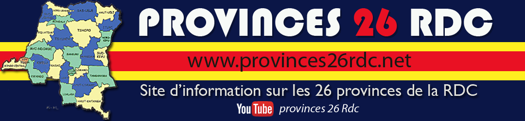 PROVINCES 26 RDC.net::: site d'information